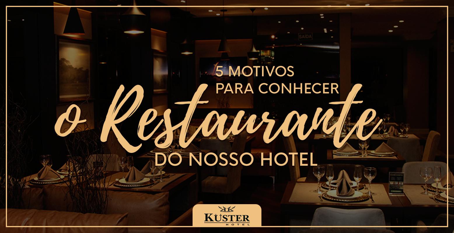 5 motivos para conhecer o Restaurante Kuster