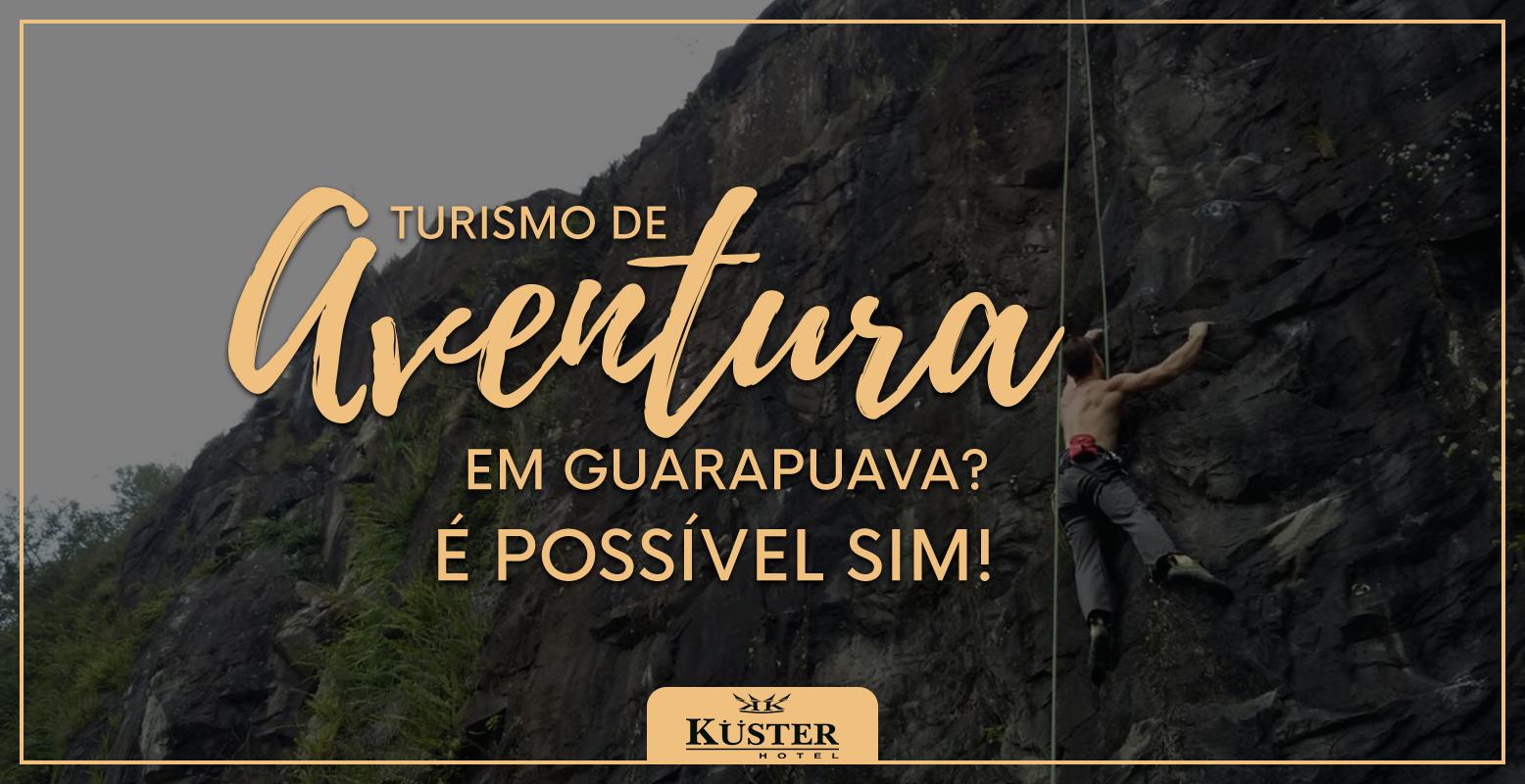 Imagem com paredão de pedras. Texto: Turismo de aventura em Guarapuava? É possível, sim!