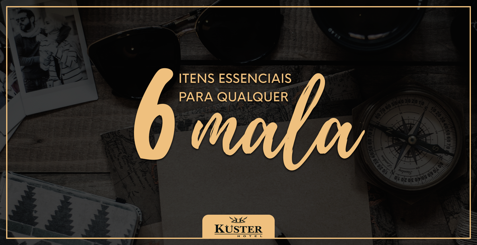 6 itens essenciais na mala